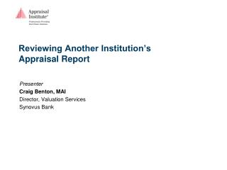 Reviewing Another Institution's Appraisal Report