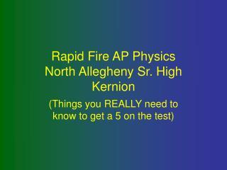 Rapid Fire AP Physics North Allegheny Sr. High Kernion
