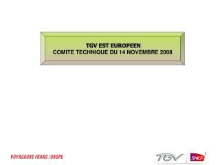 TGV EST EUROPEEN COMITE TECHNIQUE DU 14 NOVEMBRE 2008