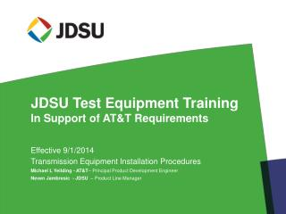 JDSU Test Equipment Training  In  Support  of AT&T  Requirements