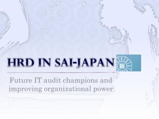 HRD in SAI-Japan