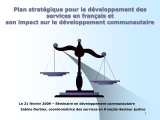 Le 21 février 2009 – Séminaire en développement communautaire