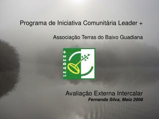 Programa de Iniciativa Comunitária Leader + Associação Terras do Baixo Guadiana