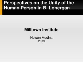 Perspectives on the Unity of the Human Person in B. Lonergan