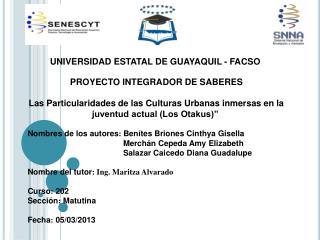 UNIVERSIDAD ESTATAL DE GUAYAQUIL - FACSO PROYECTO INTEGRADOR DE SABERES