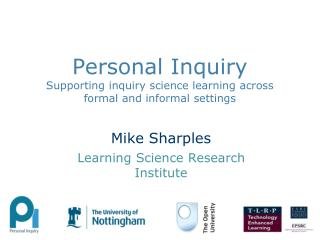 Personal Inquiry Supporting inquiry science learning across formal and informal settings