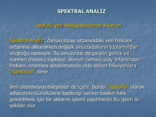 SPEKTRAL ANALİZ
