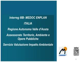 Interreg IIIB- MEDOC ENPLAN ITALIA Regione Autonoma Valle d'Aosta