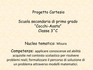 """Progetto Cartesio  Scuola secondaria di primo grado """"Cocchi-Aosta"""" Classe 3^C"""