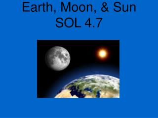 Earth, Moon, & Sun SOL 4.7
