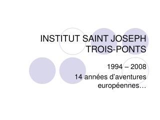 INSTITUT SAINT JOSEPH  TROIS-PONTS