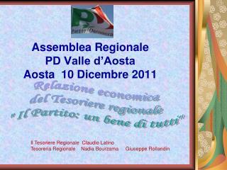 Assemblea Regionale  PD Valle d'Aosta Aosta  10 Dicembre 2011