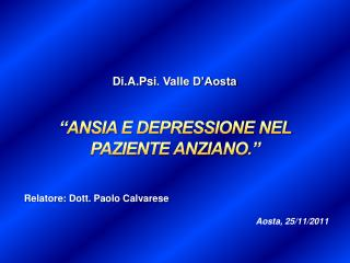 """"""" ANSIA E DEPRESSIONE NEL  PAZIENTE ANZIANO."""""""