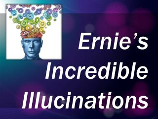 Ernie's Incredible  Illucinations