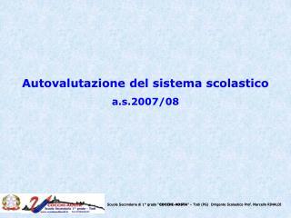 Autovalutazione del sistema scolastico a.s.2007/08