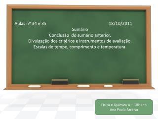 Aulas  nº 34 e 35                                                         18/10/2011 Sumário