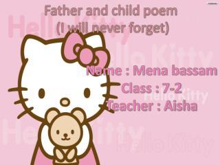 Name : Mena bassam Class : 7-2 Teacher : Aisha