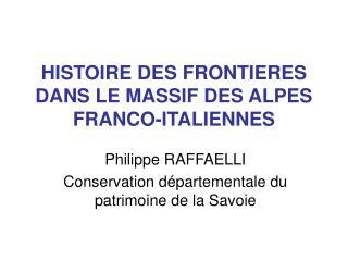 HISTOIRE DES FRONTIERES DANS LE MASSIF DES ALPES FRANCO-ITALIENNES