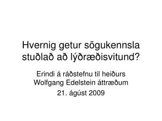 Hvernig getur sögukennsla stuðlað að lýðræðisvitund?