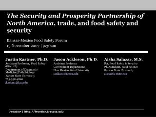 The Security and Prosperity Partnership of North America , trade, and food safety and security
