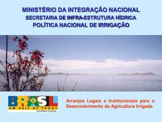 MINISTÉRIO DA INTEGRAÇÃO NACIONAL SECRETARIA DE INFRA-ESTRUTURA HÍDRICA