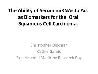 The Ability of Serum miRNAs to Act as Biomarkers for the  Oral  Squamous  Cell Carcinoma.