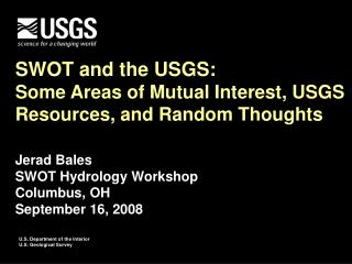 SWOT and the USGS: Some Areas of Mutual Interest, USGS Resources, and Random Thoughts