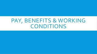 Pay, benefits & working conditions