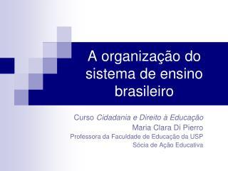 A organização do sistema de ensino brasileiro