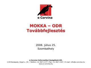 MOKKA – ODR Továbbfejlesztés