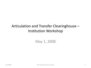 Articulation and Transfer Clearinghouse – Institution Workshop