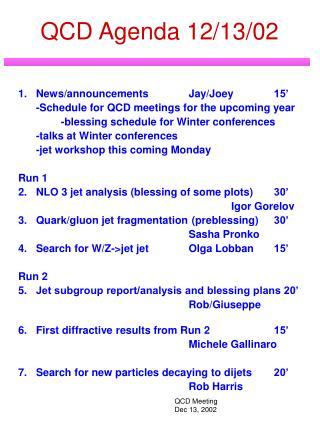 QCD Agenda 12/13/02