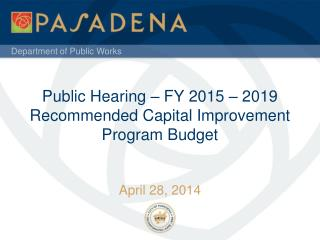 Public Hearing – FY 2015 – 2019 Recommended Capital Improvement Program Budget