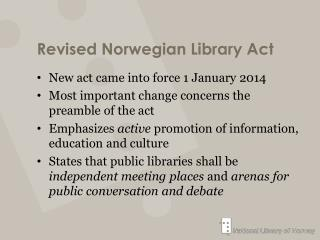 Revised  Norwegian Library  Act
