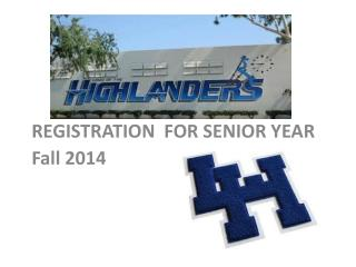 REGISTRATION  FOR SENIOR YEAR Fall 2014