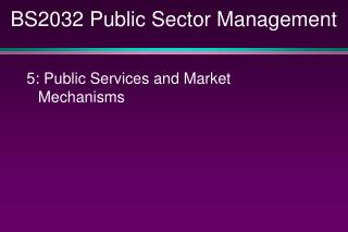 BS2032 Public Sector Management