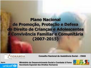 Plano Nacional  de  Promoção ,  Proteção  e  Defesa do  Direito  de  Crianças  e  Adolescentes