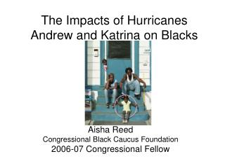 The Impacts of Hurricanes Andrew and Katrina on Blacks