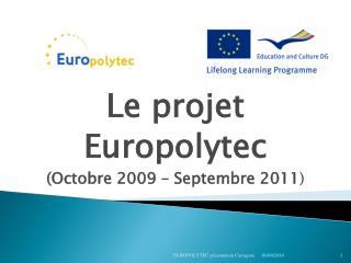 Le projet Europolytec Octobre 2009   Septembre 2011