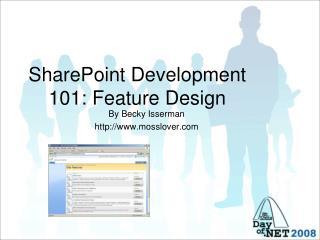 SharePoint Development 101: Feature Design