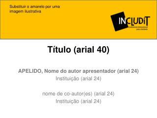 Título (arial 40)