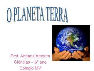 Prof. Adriana Amorim Ciências – 6º ano Colégio MV