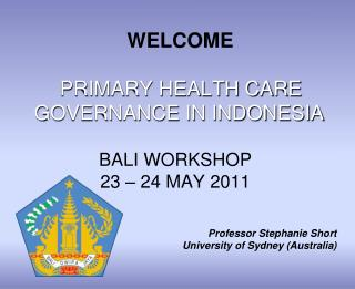 BALI WORKSHOP  23 – 24 MAY 2011
