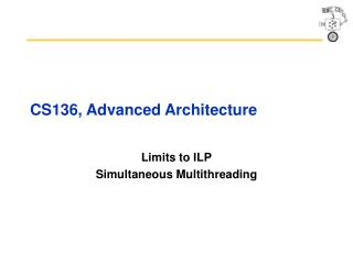 CS136, Advanced Architecture