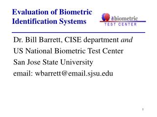 Evaluation of Biometric Identification Systems