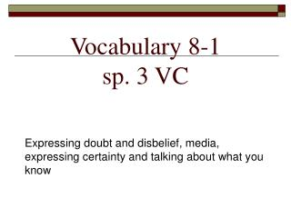 Vocabulary 8-1 sp. 3 VC