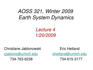 AOSS 321, Winter 2009 Earth System Dynamics Lecture 4 1/20/2009