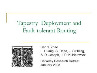 Tapestry  Deployment and Fault-tolerant Routing