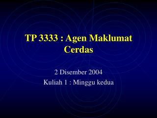 TP 3333 : Agen Maklumat Cerdas