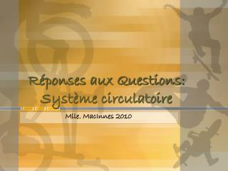 R�ponses aux Questions: Syst�me circulatoire